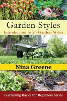 Garden Styles  Introduction to 25 Garden Styles PDF