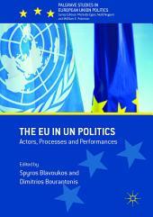 The EU in UN Politics: Actors, Processes and Performances