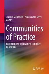 Communities of Practice: Facilitating Social Learning in Higher Education