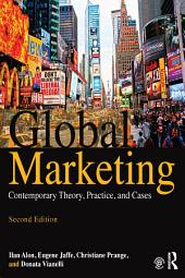 Global Marketing: Contemporary Theory, Practice, and Cases, Edition 2