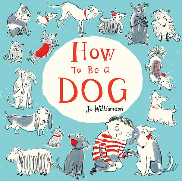 Download How to Be a Dog Book