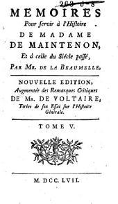 Memoires pour servir à l'histoire de madame de Maintenon et à celle du siécle passé: Volume5