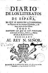 Diario de los literatos de España, 5: en que se reducen à compendio los escritos de los autores españoles y se hace juicio de sus obras desde el año MDCCXXXVII