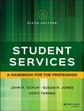 Student Services: A Handbook for the Profession, Edition 6