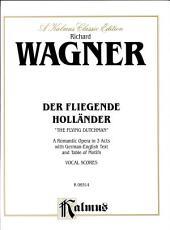 Der Fliegende Holländer (The Flying Dutchman): Vocal (Opera) Score