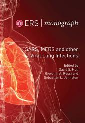 SARS, MERS and other Viral Lung Infections: ERS Monograph