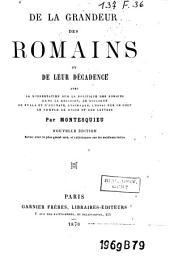De la grandeur des romains et de leur décadence: avec la dissertation sur la politique des romains dans la religion, le dialogue de Sylla et d'Eucrate, Lysimaque, l'essai sur le gout, le temple de Gnide et des lettres