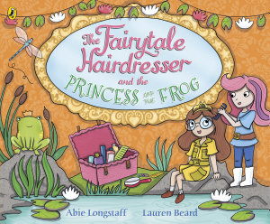 The Fairytale Hairdresser and the Princess and the Frog Book