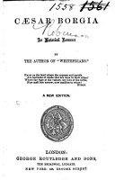 "Cæsar Borgia. An historical romance. By the author of ""Whitefriars"" [i.e. Emma Robinson]. A new edition"