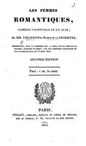 Les Femmes romantiques, comédie-vaudeville en un acte. Par MM. Théaulon et Ramond. Seconde édition
