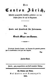 Der Canton Zürich, historisch-geographisch-statistisch geschildert von den ältesten Zeiten bis auf die Gegenwart: - 1846