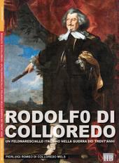 Rodolfo di Colloredo: un feldmaresciallo italiano nella guerra dei 30 anni