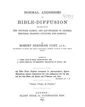 Normal Addresses on Bible-diffusion: For the Use of the Younger Clergy, and Layspeakers in General Meetings, Training Colleges and Schools