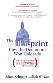 Blueprint: How the Democrats Won Colorado (and Why Republicans Everywhere Should Care)