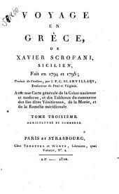 Voyage en Grèce de Xavier Scrofani, sicilien fait en 1794 et 1795 traduit de l'italien, par J.F.C. Blanvillain ..: Agriculture et commerce, Volume3