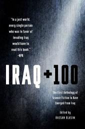 Iraq + 100: The First Anthology of Science Fiction to have Emerged from Iraq