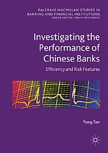 Investigating the Performance of Chinese Banks  Efficiency and Risk Features