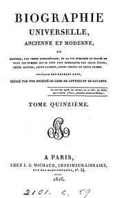Biographie universelle, ancienne et moderne, ouvrage rédigé par une société de gens de lettres: Volume15