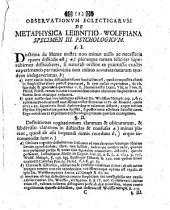 Iacobi Wilhelmi Feuerlini ... observationes eclecticae ex controversiis de metaphysica: Leibnitio-Wolfiana: Accedit eiusdem dissertatio logica de methodo mathematica. Specimen III psychologicum