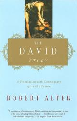 The David Story  A Translation with Commentary of 1 and 2 Samuel PDF