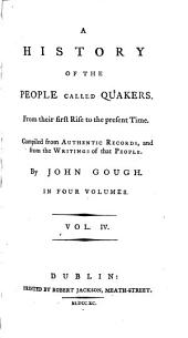 A History of the People Called Quakers: From Their First Rise to the Present Time, Volume 4