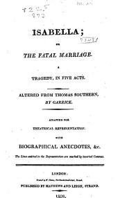Isabella; Or, The Fatal Marriage: A Tragedy, in Five Acts