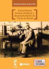 Costa Ribeiro: ensino, pesquisa e desenvolvimento da física no Brasil