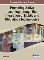 Promoting Active Learning through the Integration of Mobile and Ubiquitous Technologies PDF