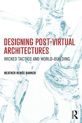 Designing Post Virtual Architectures PDF