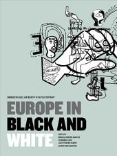 "Europe in Black and White: Immigration, Race and Identity in the ""Old Continent"""