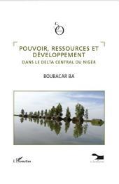 Pouvoir, ressources et développement dans le delta central d
