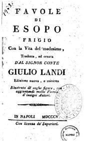 Favole di Esopo frigio con la vita del medesimo, tradotta ed ornata dal signor conte Giulio Landi
