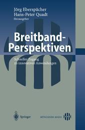 Breitband-Perspektiven: Schneller Zugang zu innovativen Anwendungen