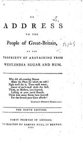 An Address to the People of Great Britain, on the propriety of abstaining from West India Sugar and Rum. By William Fox. The sixth edition, with additions