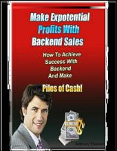 Make Exponential Profits With Backend Sales