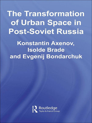 The Transformation of Urban Space in Post Soviet Russia