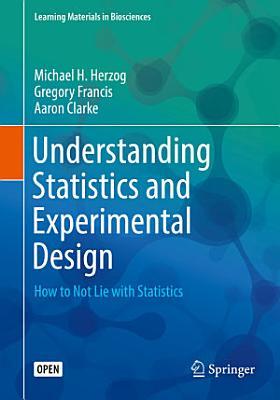 Understanding Statistics and Experimental Design