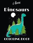 I Love Dinosaurs Coloring Book