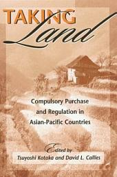 Taking Land: Compulsory Purchase and Regulation of Land in Asian-Pacific Countries