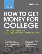 How to Get Money for College 2015: Edition 32