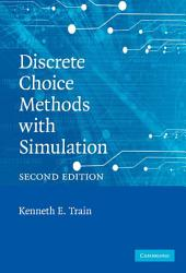 Discrete Choice Methods with Simulation: Edition 2