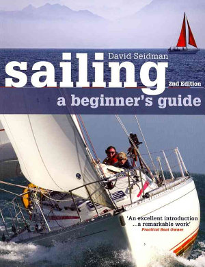 Sailing  A Beginner s Guide