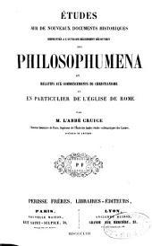 Etudes sur de nouveaux documents historiques empruntés à l'ouvrage récemment découvert des Philosophumena et relatifs aux commencements du christianisme et en particulier de l'Eglise de Rome