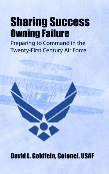 Download Sharing success  owning failure   preparing to command in the twenty first century Air Force Book