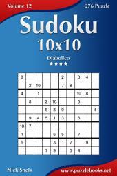 Sudoku 10x10 - Diabolico - Volume 12 - 276 Puzzle