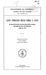 Leaf Tobacco Held April 1, 1915, by Manufactures and Dealers Coming Within the Scope of the Law Approved April 30, 1912