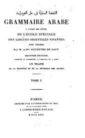 Grammaire arabe: à l'usage des élèves de l'École Spéciale des Langues Orientales Vivantes, المجلد 1