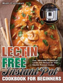 Lectin-Free Instant Pot Cookbook For Beginners