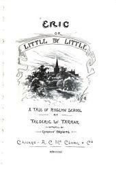 Eric, Or, Little by Little: A Tale of Roslyn School