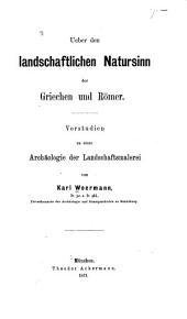 Ueber den landschaftlichen Natursinn der Griechen und Römer: Vorstudien zu einer Archäologie der Landschaftsmalerei
